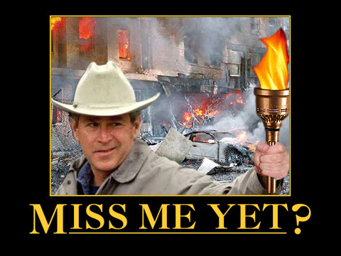 George Bush - Miss me yet?