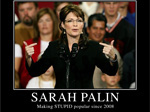 Sarah Palin making SUPID popular since 2008